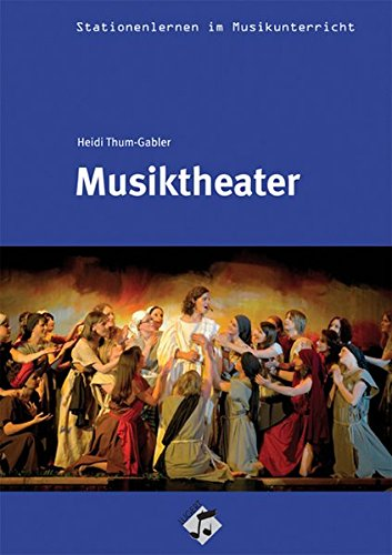 Stationenlernen: Musiktheater inkl. CD