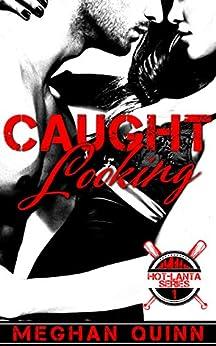 Caught Looking (hot-lanta Series Book 1) por Meghan Quinn Gratis
