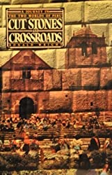 Cut Stones and Crossroads: Journey in the Two Worlds of Peru
