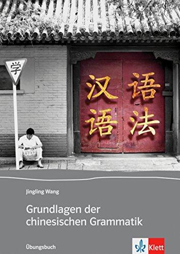 Grundlagen der chinesischen Grammatik: Übungsbuch