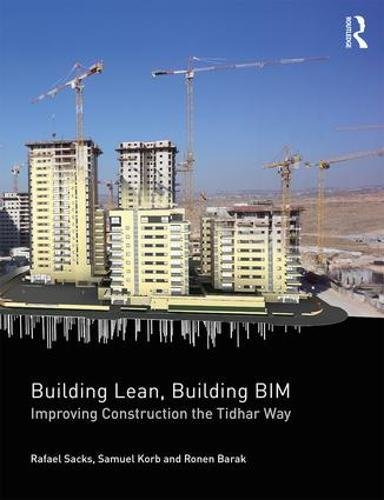 Building Lean, Building BIM: Improving Construction the Tidhar Way (Photography Estate Real Digital)