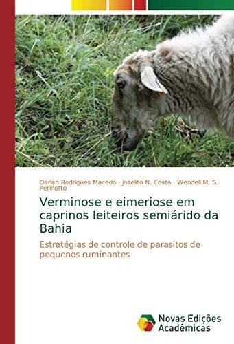 Verminose e eimeriose em caprinos leiteiros semiárido da Bahia: Estratégias de controle de parasitos de pequenos ruminantes por Darlan Rodrigues Macedo