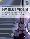 Cover of: My blue Violin: 18 swingende und jazzige Stücke. Violine und Klavier. Ausgabe mit CD. |