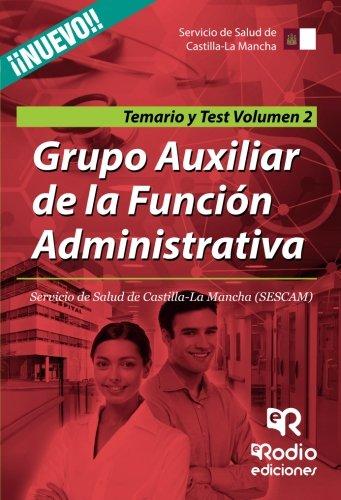 Grupo Auxiliar de la Función Administrativa del SESCAM. Temario Específico y Test Vol. 2