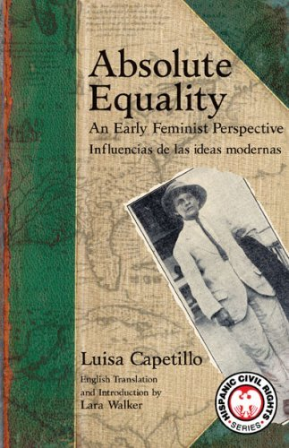 Absolute Equality: An Early Feminist Perspective/ Influencias De Las Ideas Modernas (Recovering the U.S. Hispanic Literary Heritage) by Luisa Capetillo (2008-11-30)