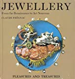 Jewellery: From the Renaissance to art nouveau (Pleasures and treasures series)
