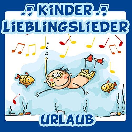 Kinder Lieblingslieder: Urlaub