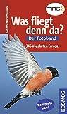 Was fliegt denn da? Der Fotoband: Die Vogelarten Europas in über 700 Farbfotos (Kosmos-Naturführer) - Detlef Singer