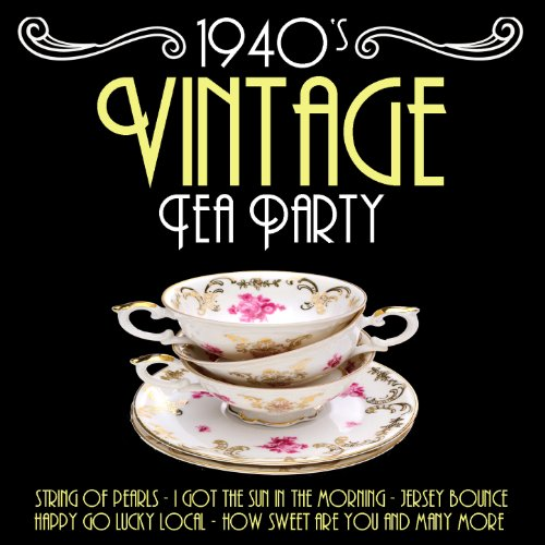 1940's Vintage Tea Party Music