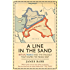 A Line in the Sand: Britain, France and the struggle that shaped the Middle East (English Edition)