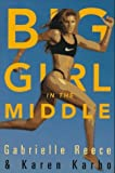 Big Girl in the Middle by Gabrielle Reece (1997-07-01)