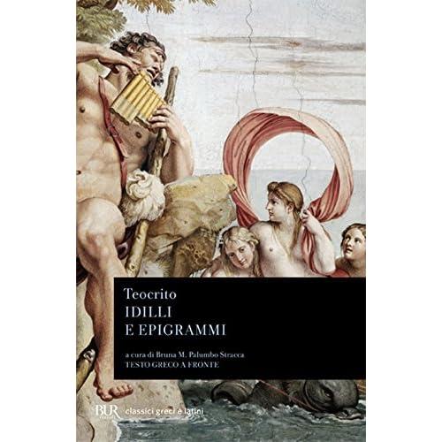 Idilli E Epigrammi. Testo Greco A Fronte