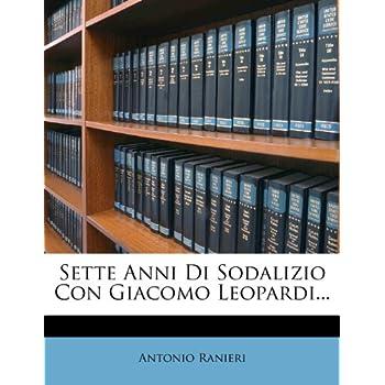 Sette Anni Di Sodalizio Con Giacomo Leopardi...