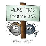 Webster's Manners by Hannah Whaley (2015-09-14)