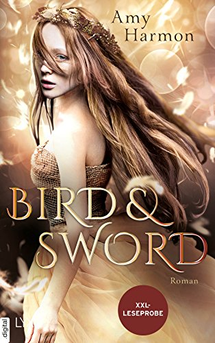 XXL-Leseprobe: Bird and Sword (Bird-and-Sword-Reihe 1) (German Edition)