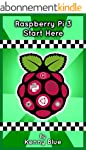 Raspberry Pi 3: Let's Start Here: Ras...