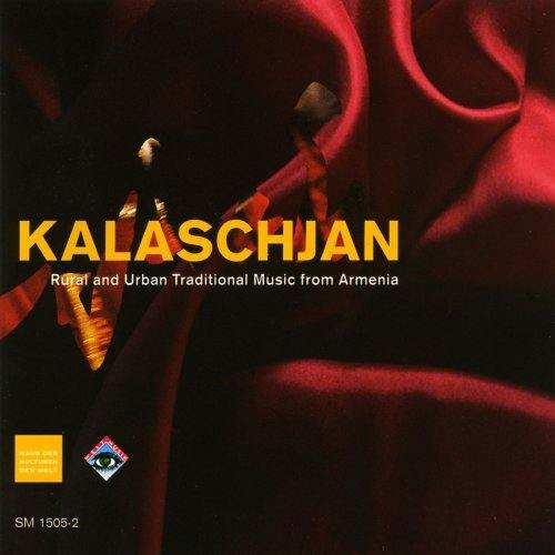 Kalaschjan (Rural and Urban Traditional Music from Armenia)
