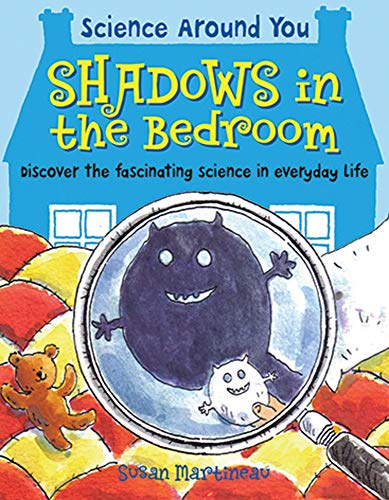 Shadows in the Bedroom: Discover the Fascinating Science in Everyday Life (Science Around You) -
