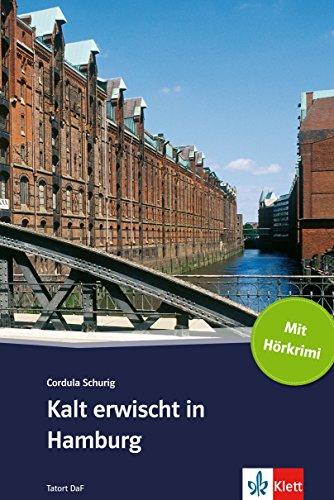 Kalt erwischt in Hamburg: Deutsche Lektüre für das GER-Niveau A2 mit eingebundenem Audio-File (TATORT DaF) (German Edition) por Cordula Schurig