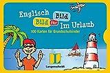 Englisch Bild für Bild - Im Urlaub - Bildkarten: 100 Karten für Grundschulkinder