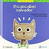 El cascabel salvador (Castellano - A Partir De 3 Años - Cuentos - Chiquicuentos)