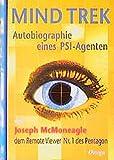 Mind Trek: Autobiographie eines PSI-Agenten