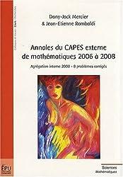 Annales du CAPES externe de mathématiques 2006 à 2008 : Agrégation interne 2008 - 8 problèmes corrigés