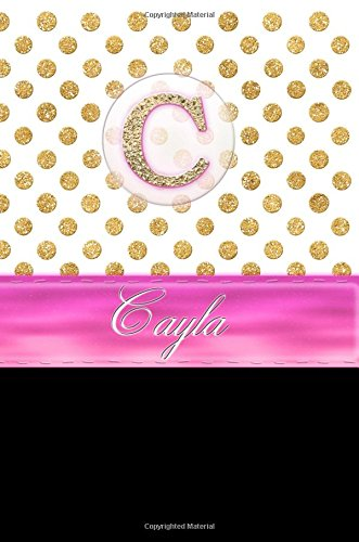 """Cayla: Personalized Lined Journal Diary Notebook 150 Pages, 6"""" x 9"""" (15.24 x 22.86 cm), Durable Soft Cover"""