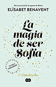 La magia de ser Sofía par Elísabet Benavent