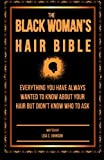 The Black Woman's Hair Bible: Everything You Have Always Wanted To Know About Your Hair But Didn't Know Who To Ask by Lisa C Johnson (2014-02-16)
