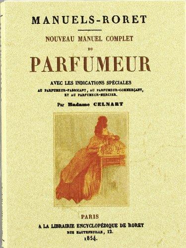 Nouveau manuel complet du parfumeur por Élisabeth-Félicie Bayle-Mouillard