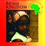 The Benin Kingdom of West Africa (Celebrating the Peoples & Civilizations of Africa S.)