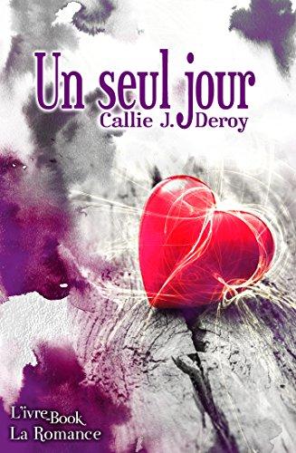 Un seul Jour (La Romance) (French Edition)