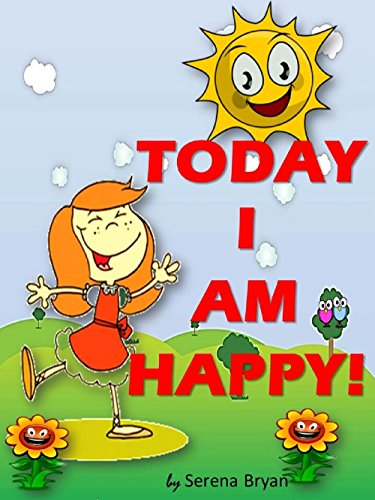 Childrens Book Today I Am Happy Affirmations For Kids Self