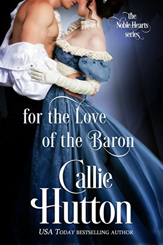 For the Love of the Baron (The Noble Hearts Series Book 3) (English Edition)