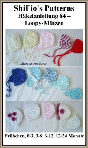 Häkelanleitung  – CP84 - Mütze, Neugeborenenmütze für Jungen und Mädchen in 5 Größen (Häkelanleitungen Baby-hüte)