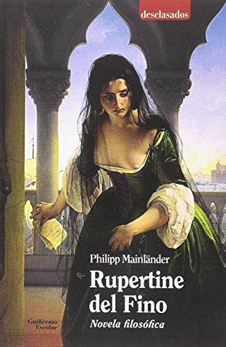 Rupertine del Fino: Novela filosófica (Desclasados)