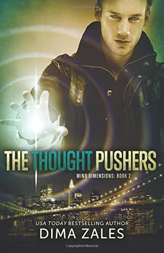 The Thought Pushers (Mind Dimensions Book 2) by Dima Zales (14-Dec-2014) Paperback
