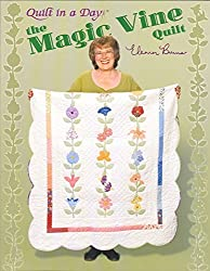 The Magic Vine Quilt (Quilt In A Day Series)