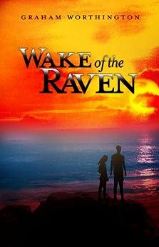 Wake of the Raven by [Worthington, Graham]
