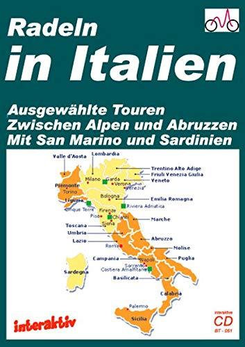 Radeln in Italien: Ausgewählte Touren in Italien, zwischen Alpen und Abruzzen, mit San Marino und Sardinien, für das Reiserad, MTB und Rennrad