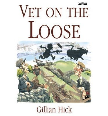 ({VET ON THE LOOSE}) [{ By (author) Gillian Hick }] on [October, 2005]