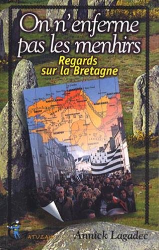 On N'Enferme Pas les Menhirs, Regards Sur la Bretagne par Annick Lagadec