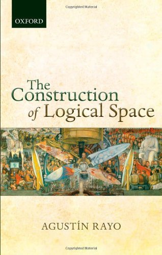The Construction of Logical Space 1st edition by Rayo, Agustin (2013) Hardcover