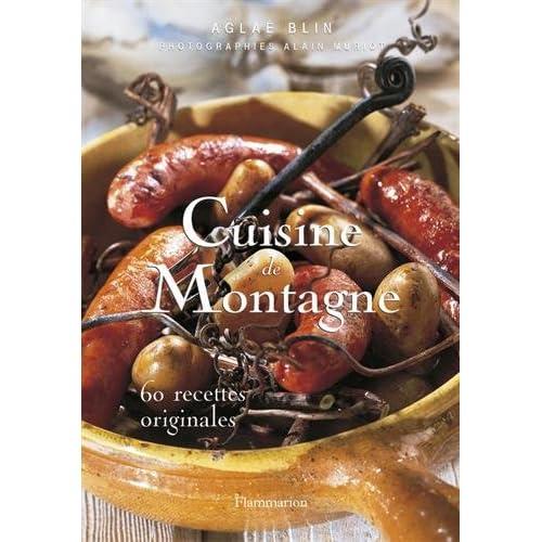 Cuisine de Montagne : 60 Recettes originales