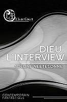 Quand un petit écrivaillon interviewe Dieu... Adeline Neetesonne réinvente le pamphlet humoristique dans une nouvelle aussi étonnante que rafraîchissante, où sont abordés tous les sujets de société.