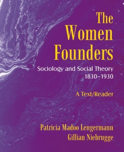 The Women Founders: Sociology and Social Theory 1830-1930 by Patricia Madoo Lengermann (2007-01-04)