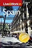 Live & Work in Spain: The most accurate, practical and comprehensive guide to living in Spain