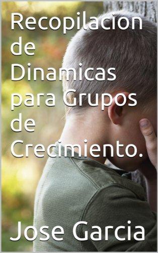 Recopilacion de Dinamicas para Grupos de Crecimiento. (Spanish Edition)