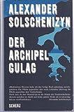 Der Archipel GULAG: Vom Verfasser autorisierte ?berarbeitete und gek?rzte Fassung in einem Band (Fischer Klassik)